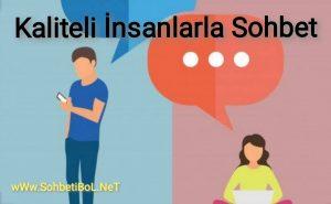 Kaliteli insanlarla sohbet